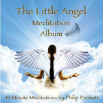 The Little Angel Meditation Album by Philip Permutt