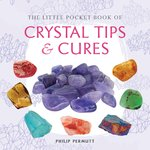 The Little Pocket Book of Crystal Tips & Cures (paperback) by Philip Permutt