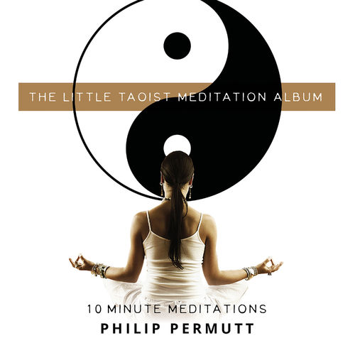 The Little Taoist Meditation Album Philip Permutt CD